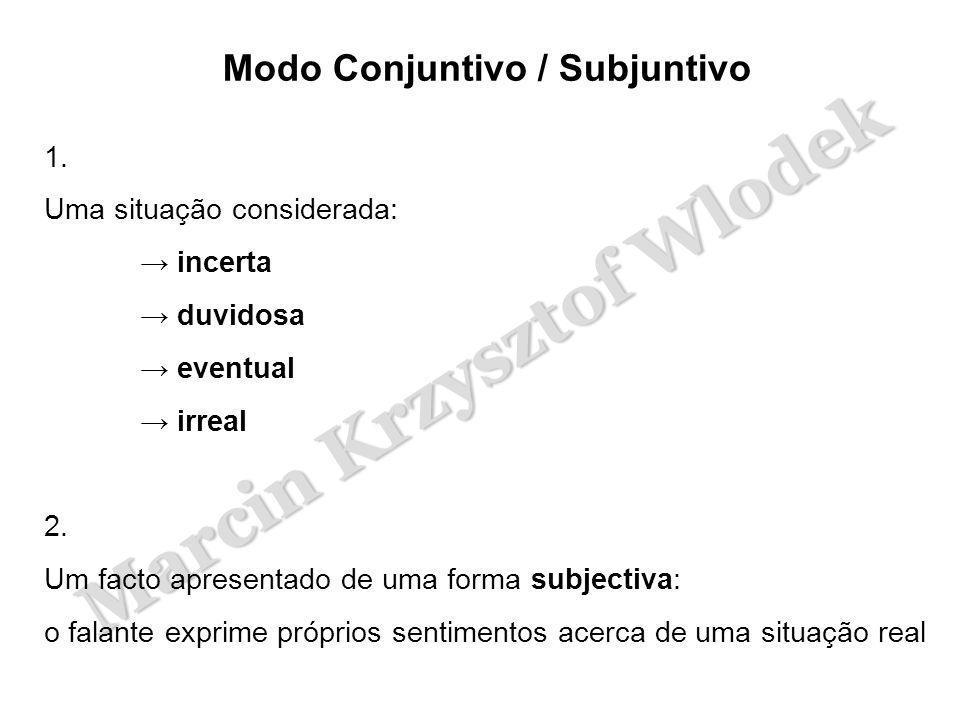 Modo Conjuntivo / Subjuntivo
