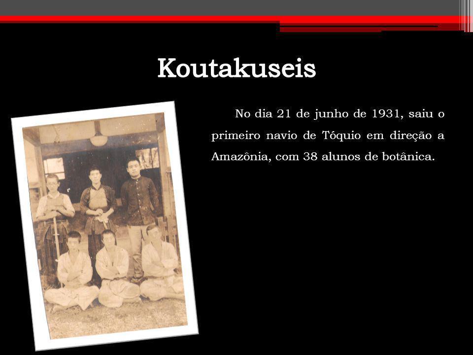 Koutakuseis No dia 21 de junho de 1931, saiu o primeiro navio de Tóquio em direção a Amazônia, com 38 alunos de botânica.