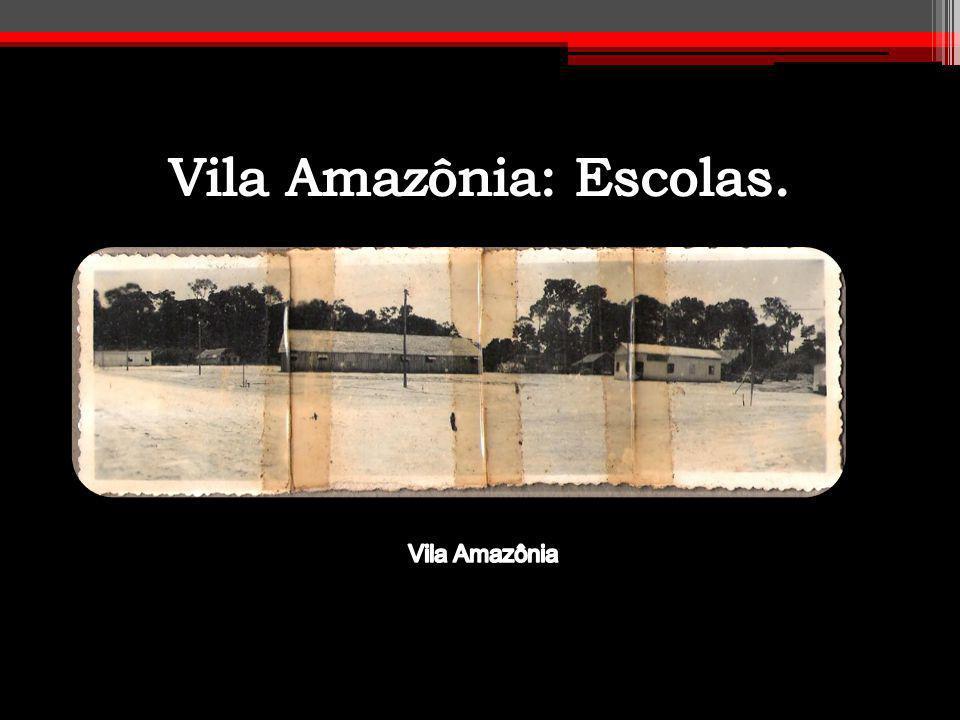Vila Amazônia: Escolas.