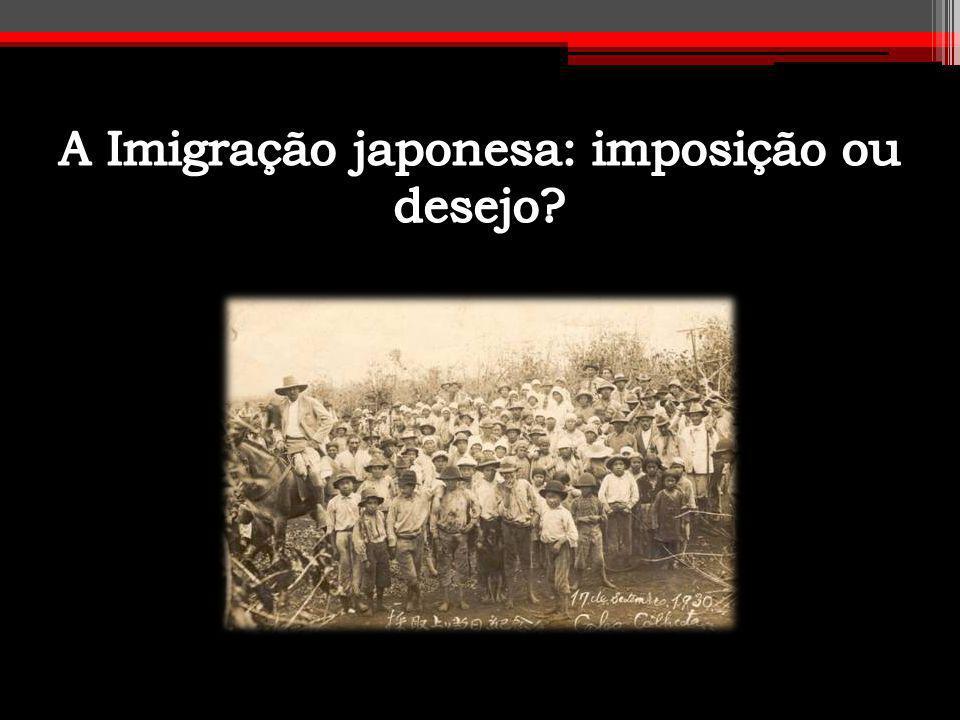 A Imigração japonesa: imposição ou desejo