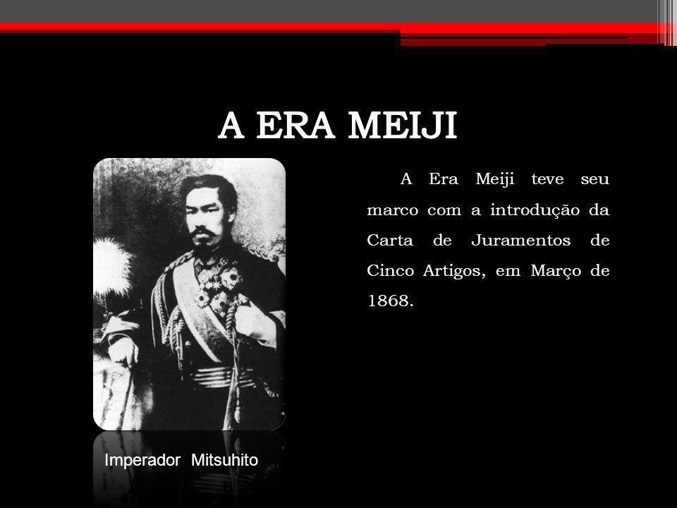 A ERA MEIJI A Era Meiji teve seu marco com a introdução da Carta de Juramentos de Cinco Artigos, em Março de 1868.