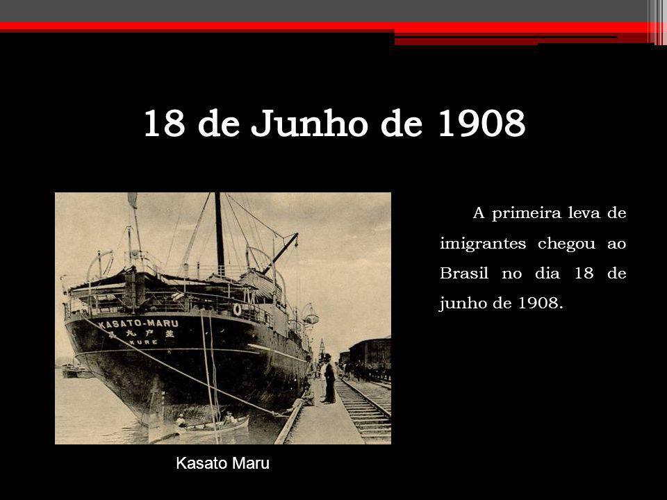18 de Junho de 1908 A primeira leva de imigrantes chegou ao Brasil no dia 18 de junho de 1908.