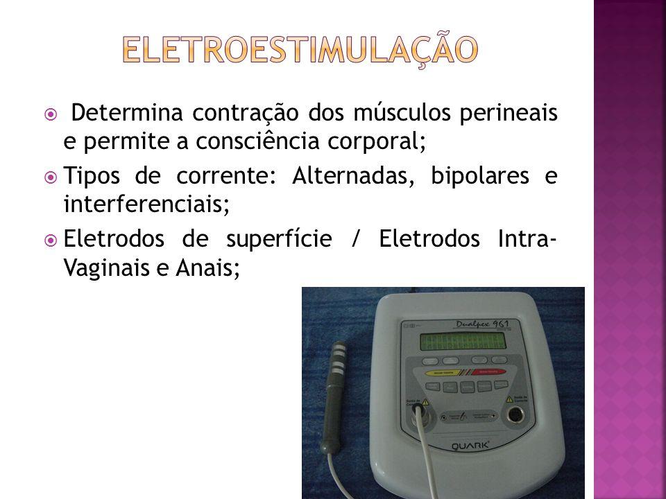 ELETROESTIMULAÇÃO Determina contração dos músculos perineais e permite a consciência corporal;