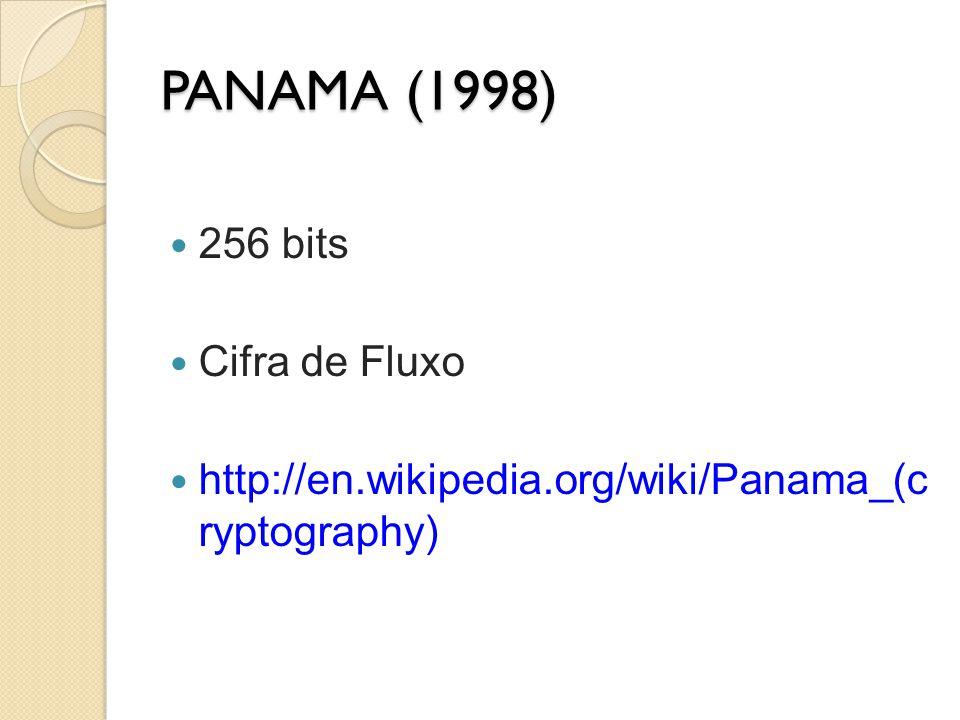 PANAMA (1998) 256 bits Cifra de Fluxo