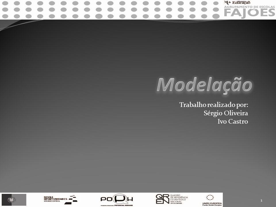 Modelação Trabalho realizado por: Sérgio Oliveira Ivo Castro