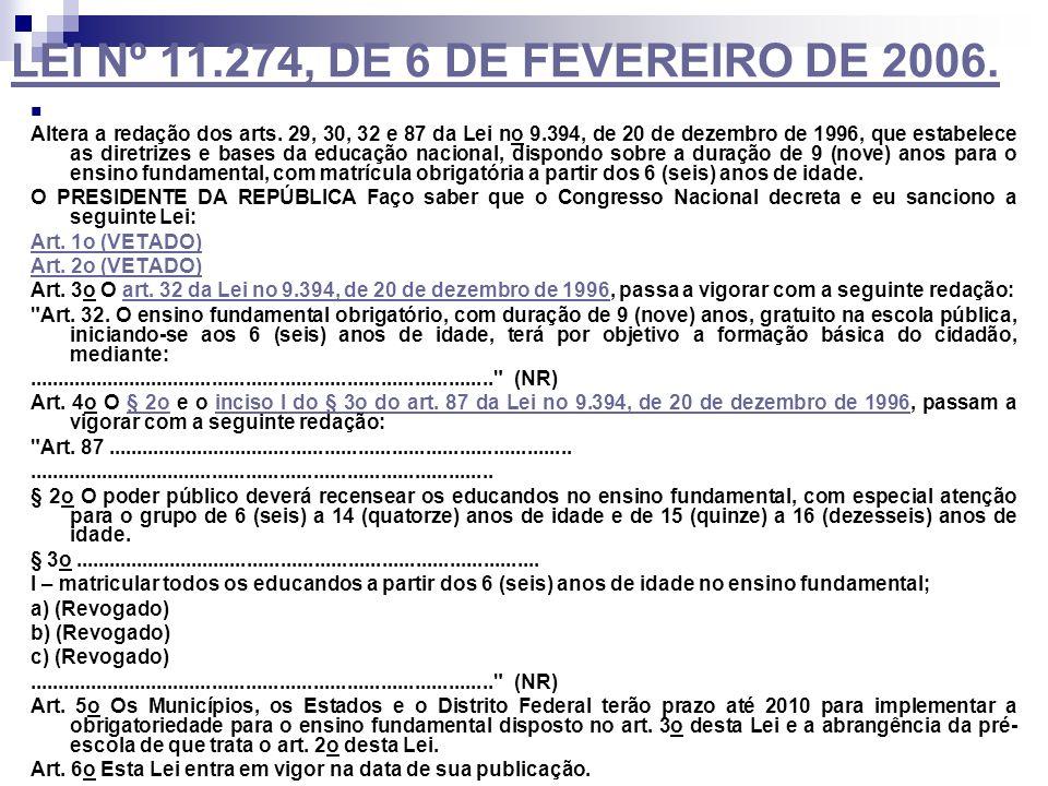 LEI Nº 11.274, DE 6 DE FEVEREIRO DE 2006.