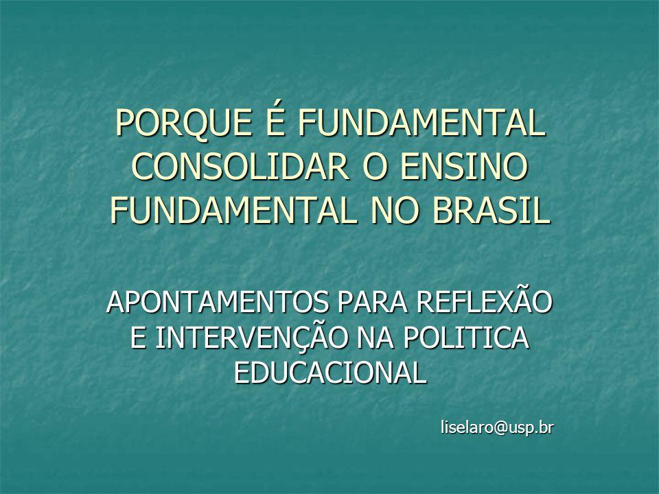PORQUE É FUNDAMENTAL CONSOLIDAR O ENSINO FUNDAMENTAL NO BRASIL