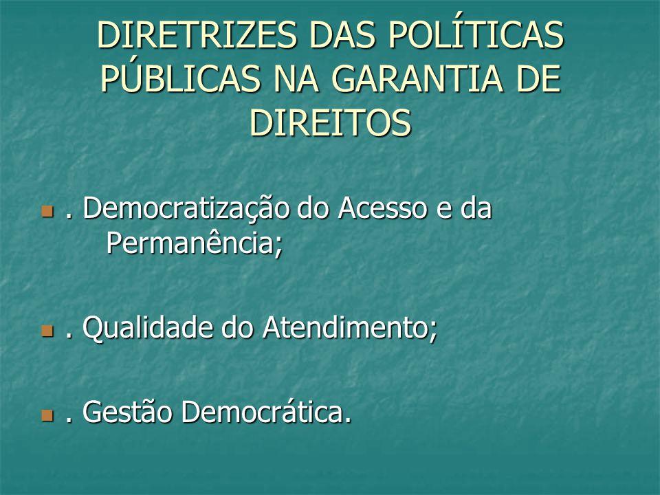 DIRETRIZES DAS POLÍTICAS PÚBLICAS NA GARANTIA DE DIREITOS