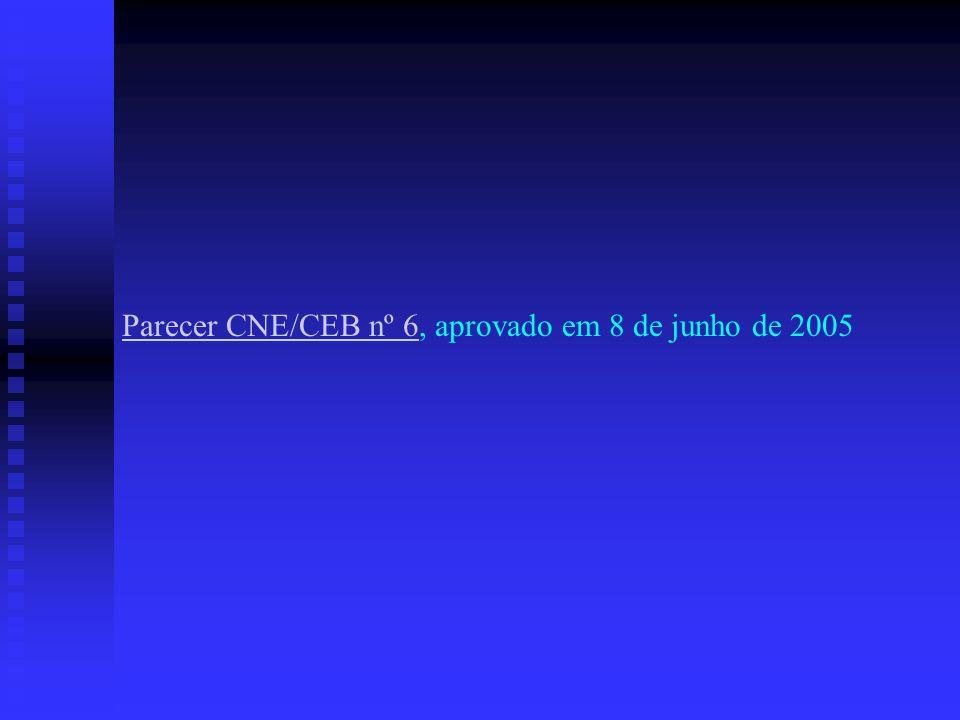 Parecer CNE/CEB nº 6, aprovado em 8 de junho de 2005