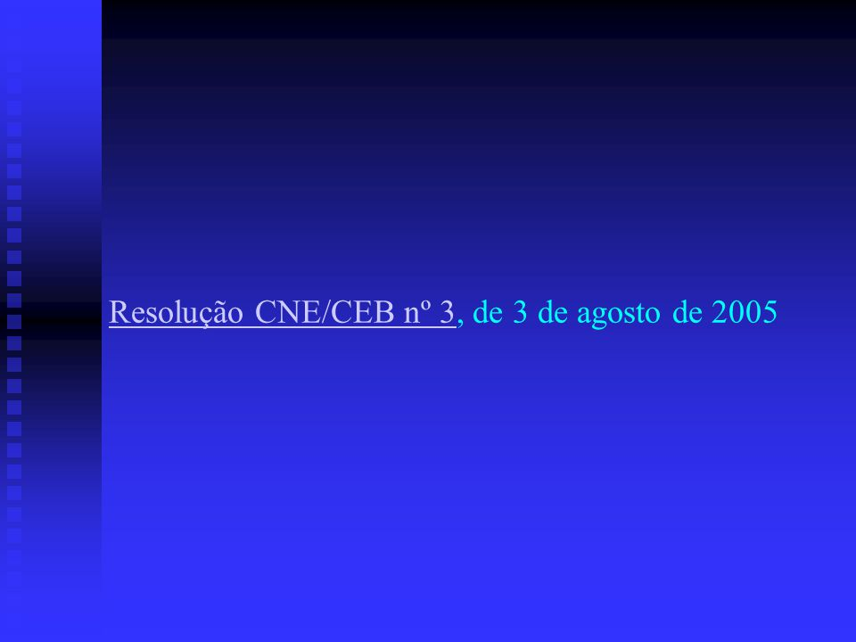 Resolução CNE/CEB nº 3, de 3 de agosto de 2005