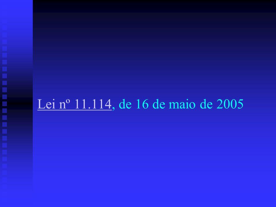 Lei nº 11.114, de 16 de maio de 2005