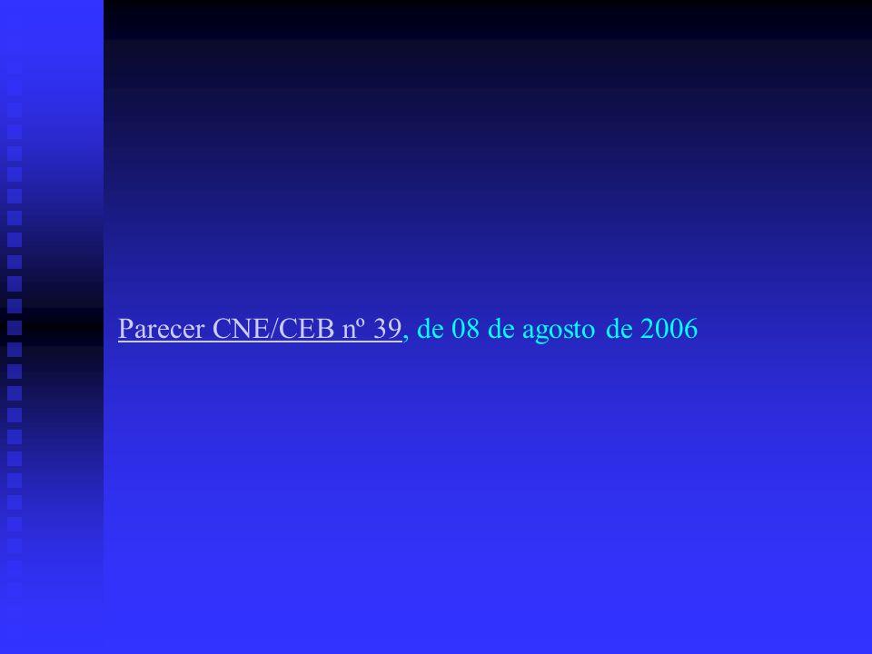 Parecer CNE/CEB nº 39, de 08 de agosto de 2006
