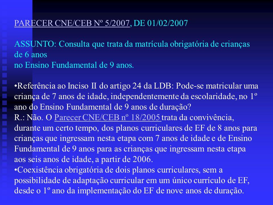 PARECER CNE/CEB Nº 5/2007, DE 01/02/2007