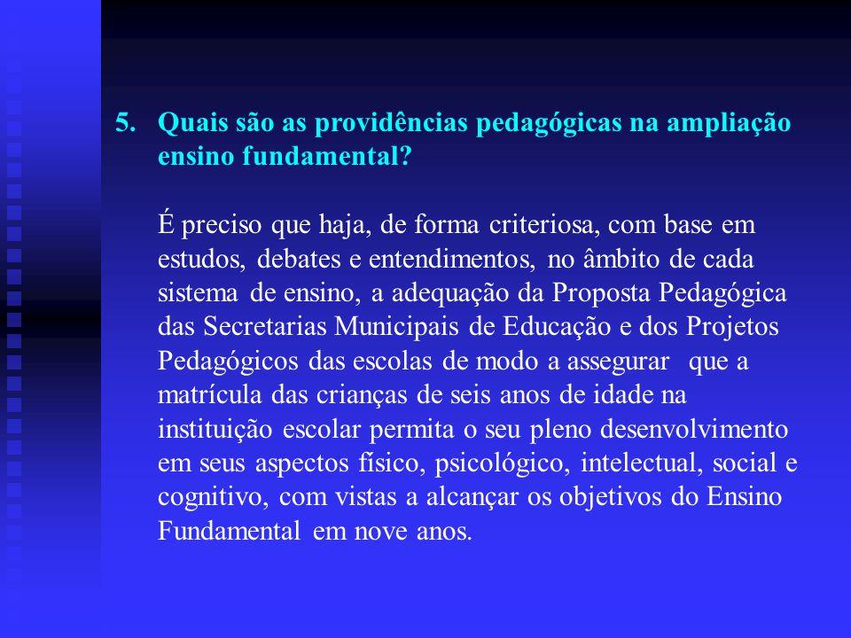 Quais são as providências pedagógicas na ampliação ensino fundamental