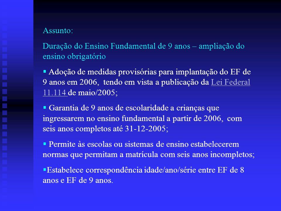 Assunto: Duração do Ensino Fundamental de 9 anos – ampliação do ensino obrigatório.
