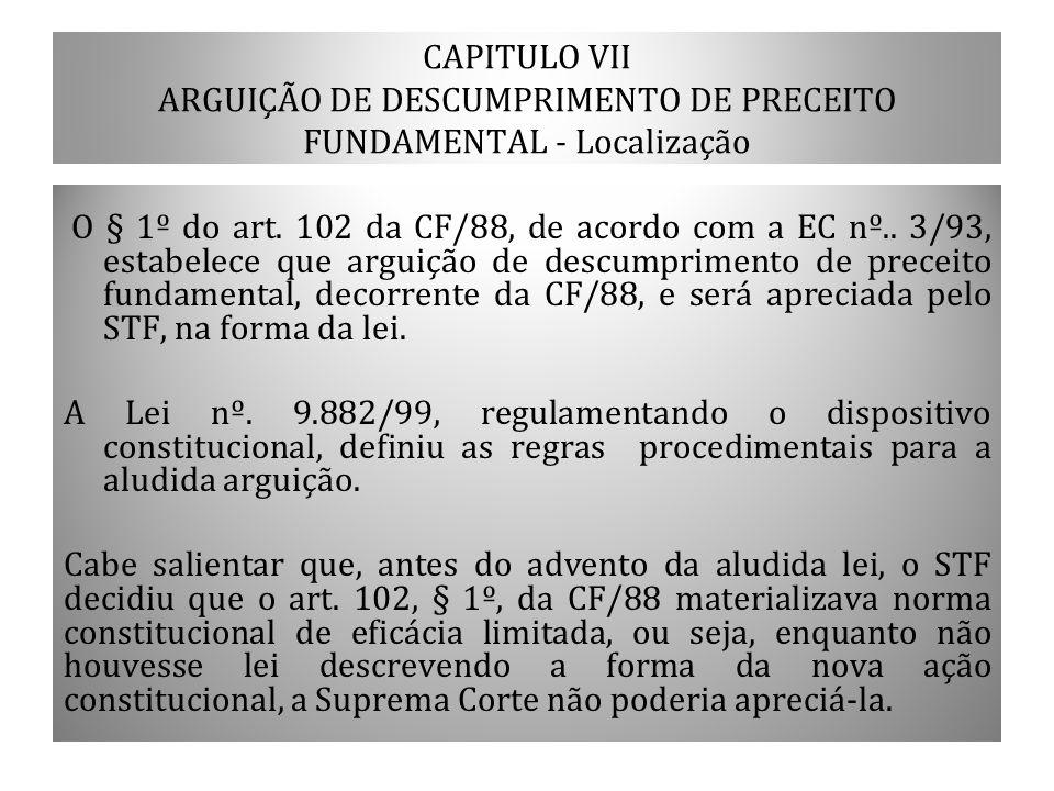 CAPITULO VII ARGUIÇÃO DE DESCUMPRIMENTO DE PRECEITO FUNDAMENTAL - Localização