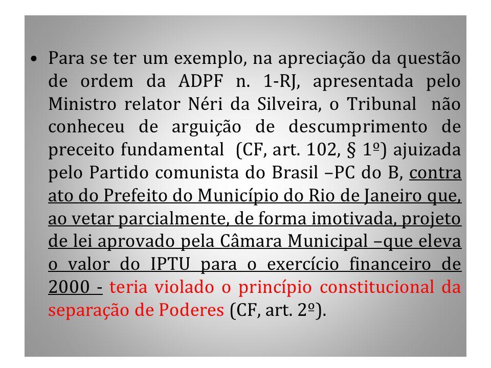 Para se ter um exemplo, na apreciação da questão de ordem da ADPF n