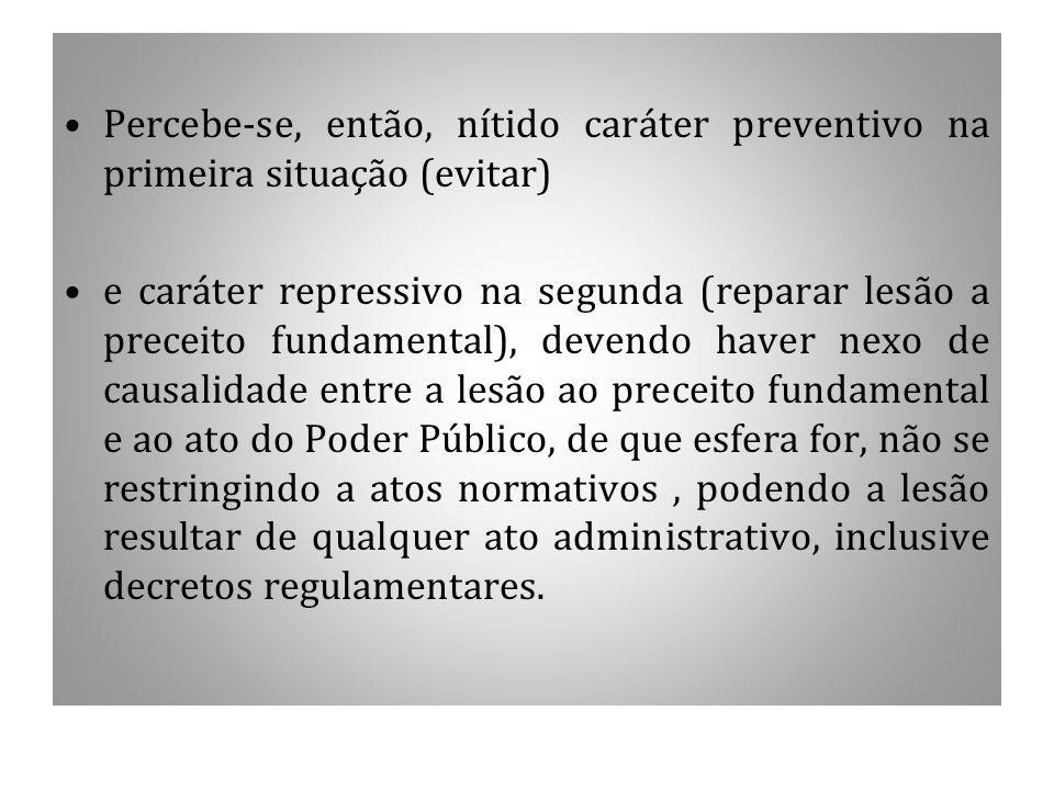 Percebe-se, então, nítido caráter preventivo na primeira situação (evitar)