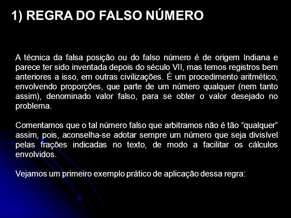 1) REGRA DO FALSO NÚMERO