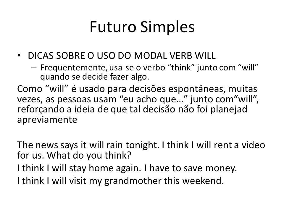 Futuro Simples DICAS SOBRE O USO DO MODAL VERB WILL