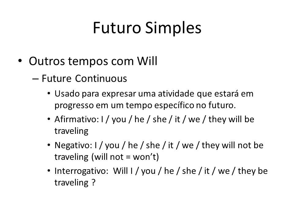 Futuro Simples Outros tempos com Will Future Continuous