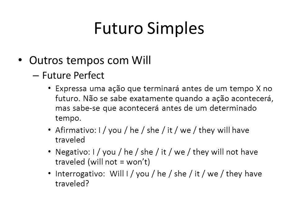 Futuro Simples Outros tempos com Will Future Perfect