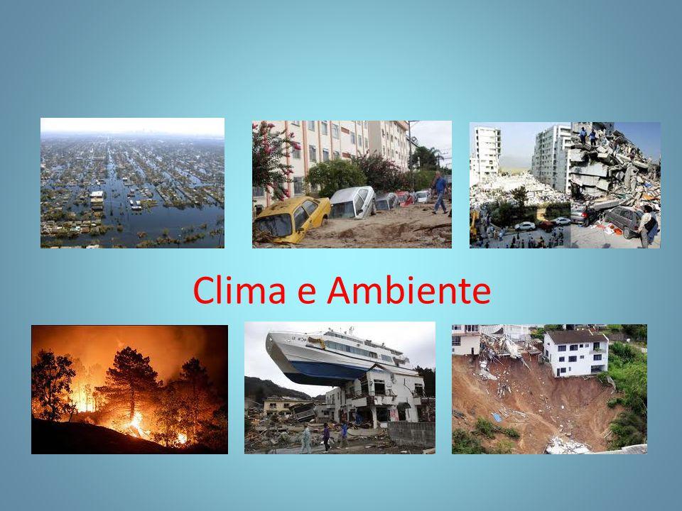 Clima e Ambiente A intensidade e duração das tempestades no Atlântico e Pacífico têm um acréscimo de 50%, desde a década de 70, (Kerry Emanuel, 2005)