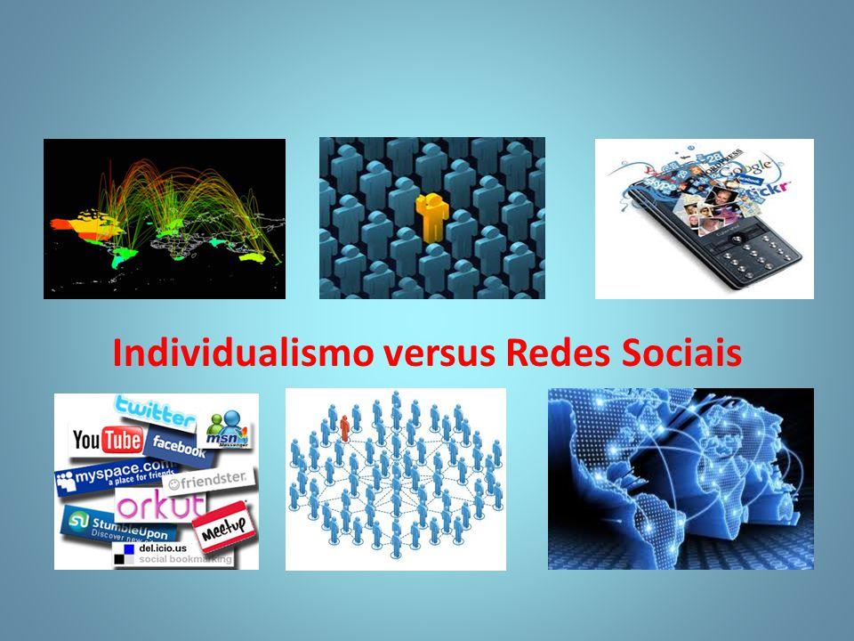 Individualismo versus Redes Sociais