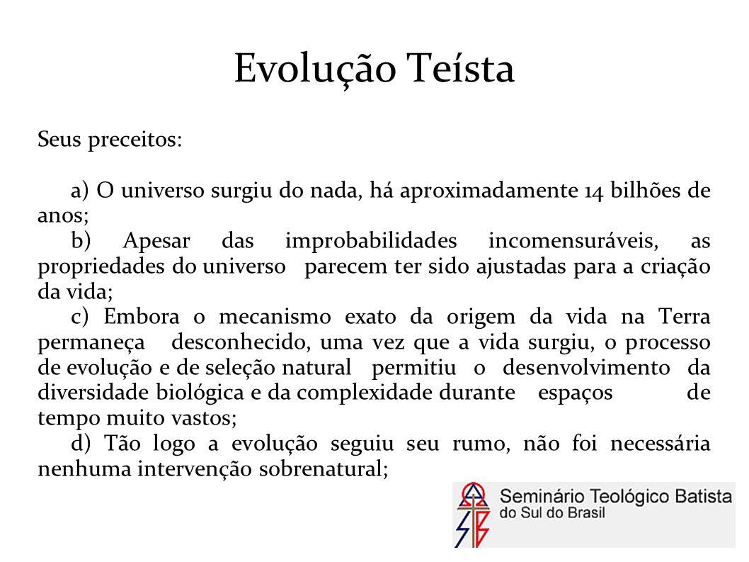 Evolução Teísta Seus preceitos: