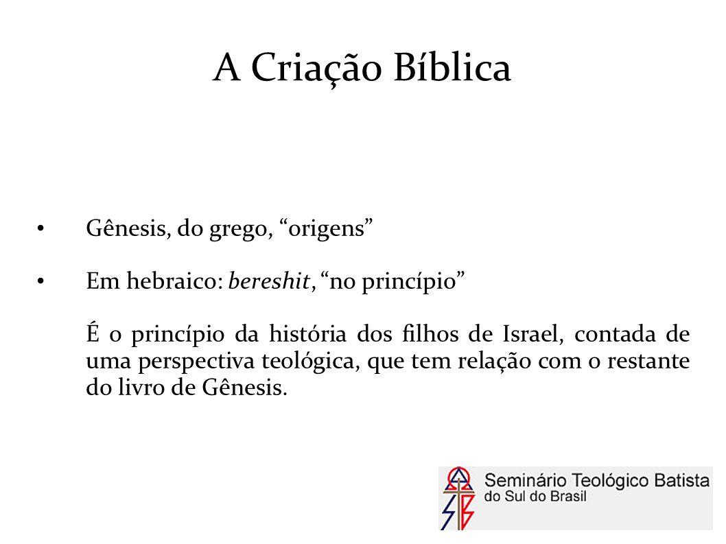 A Criação Bíblica Gênesis, do grego, origens