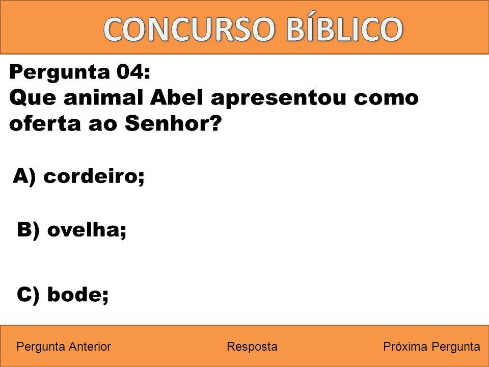 CONCURSO BÍBLICO Que animal Abel apresentou como oferta ao Senhor