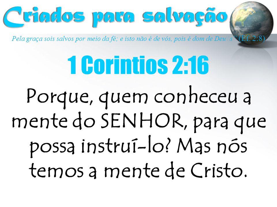 Criados para salvação 1 Corintios 2:16