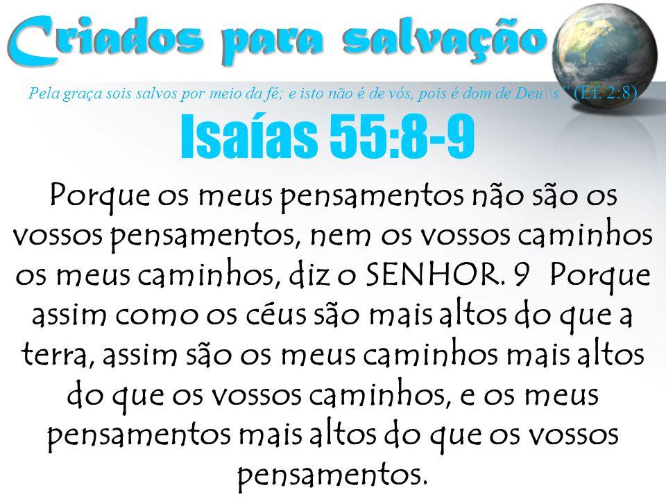 Criados para salvação Isaías 55:8-9
