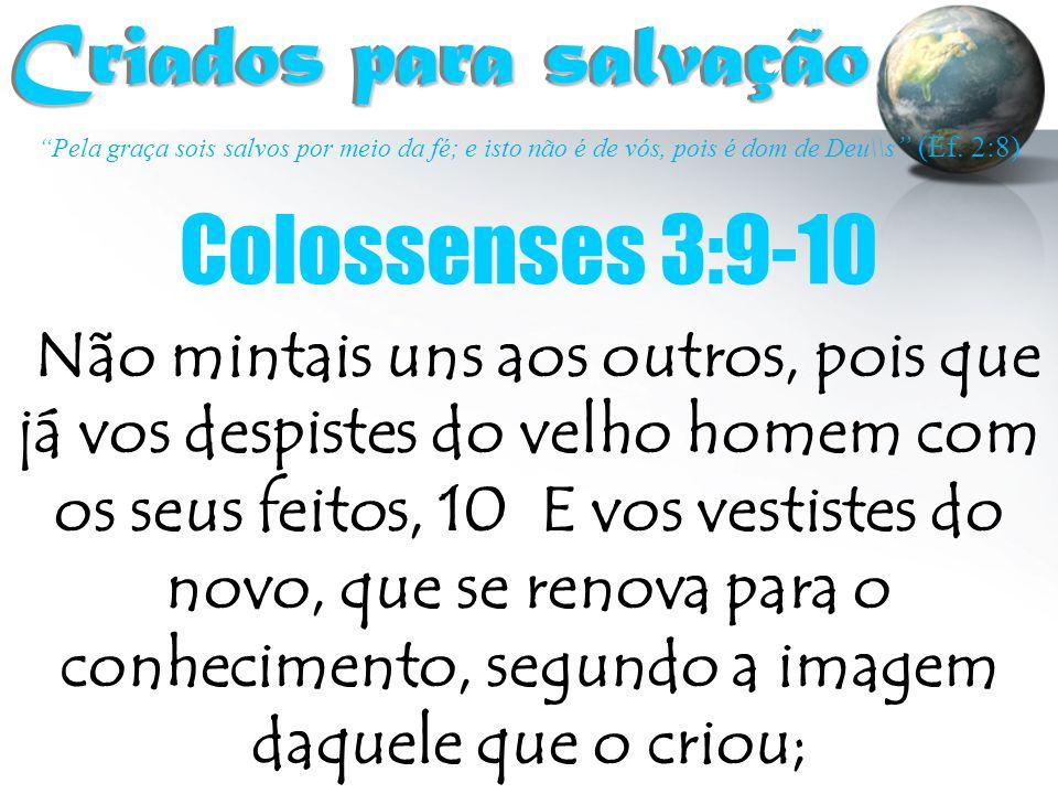 Criados para salvação Colossenses 3:9-10