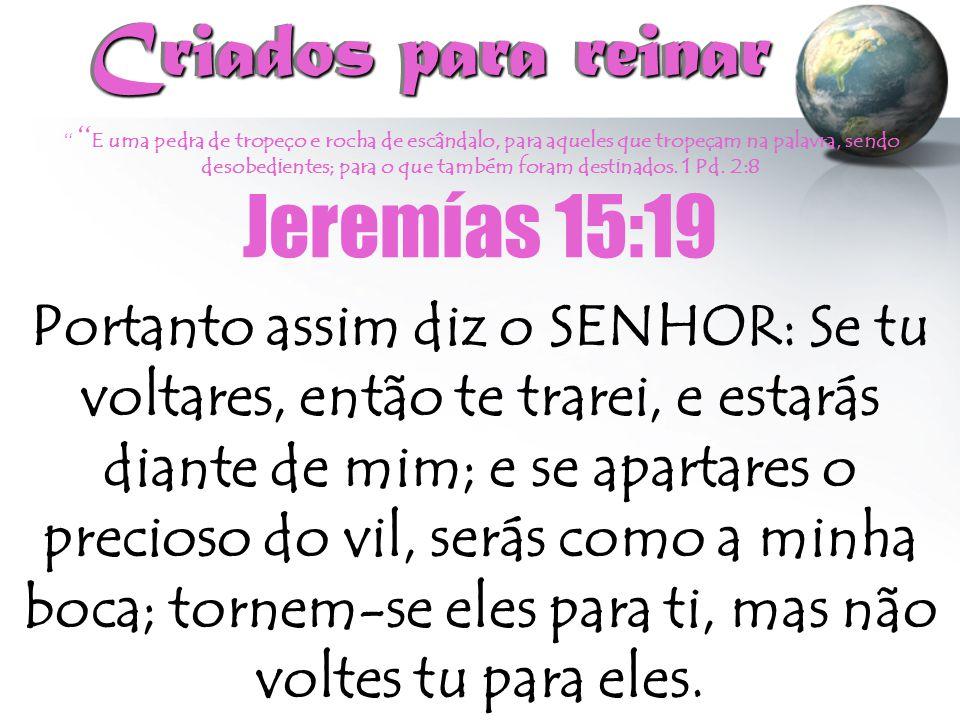 Criados para reinar Jeremías 15:19