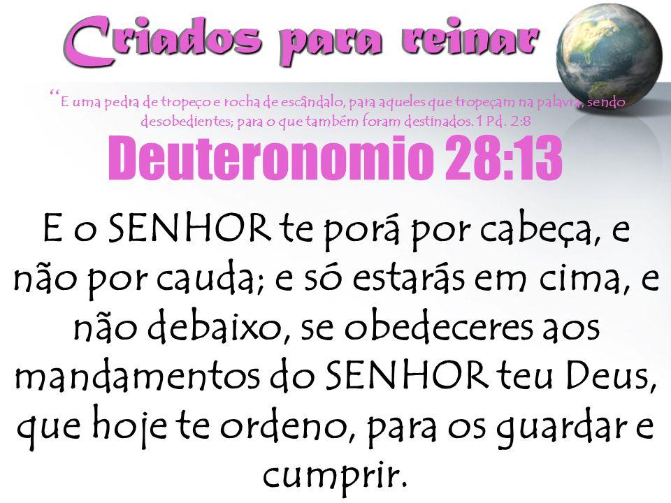 Criados para reinar Deuteronomio 28:13