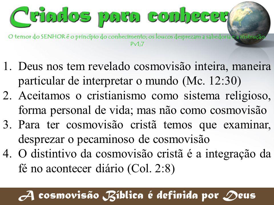 A cosmovisão Bíblica é definida por Deus