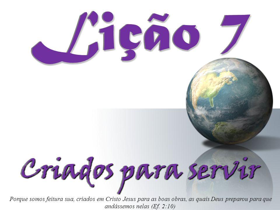 Lição 7 Criados para servir