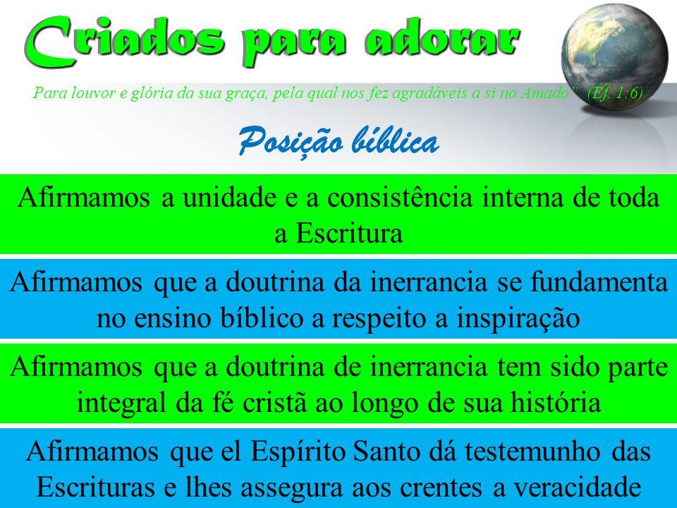Afirmamos a unidade e a consistência interna de toda a Escritura