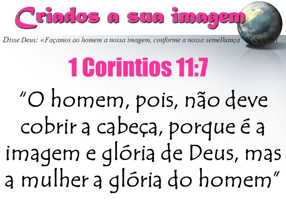 Criados a sua imagem 1 Corintios 11:7