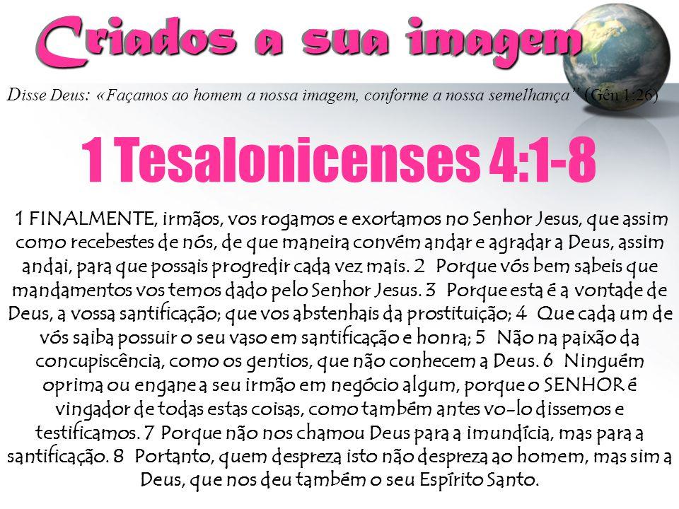 Criados a sua imagem 1 Tesalonicenses 4:1-8