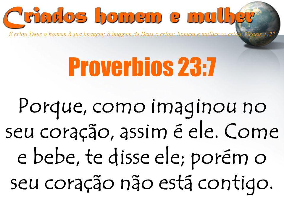 Criados homem e mulher Proverbios 23:7