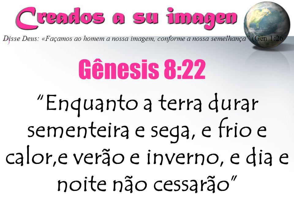 Creados a su imagen Gênesis 8:22