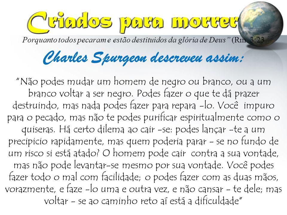 Charles Spurgeon descreveu assim: