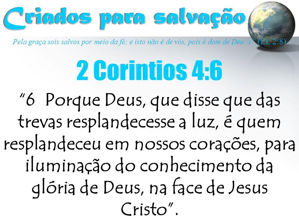 Criados para salvação 2 Corintios 4:6