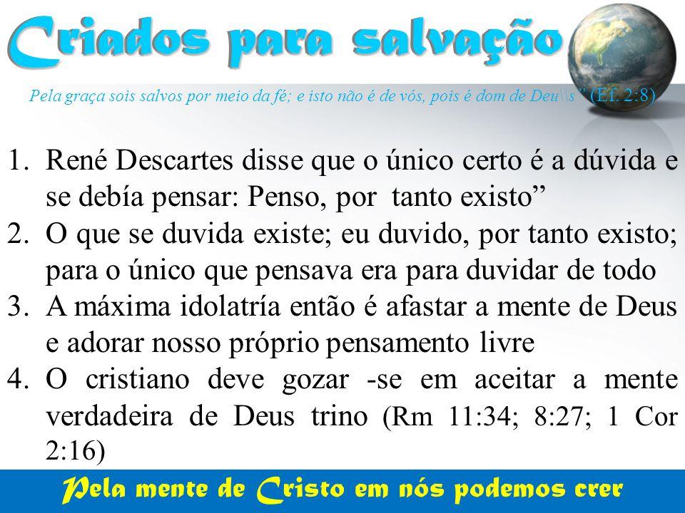 Pela mente de Cristo em nós podemos crer