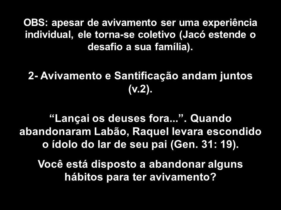 2- Avivamento e Santificação andam juntos (v.2).