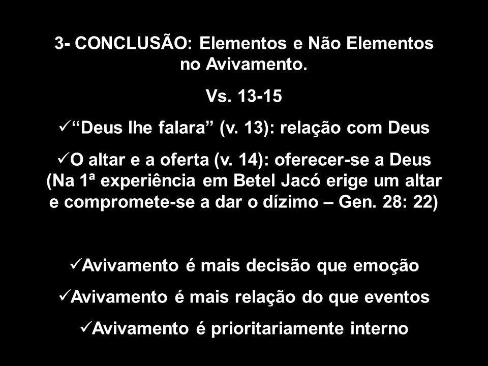 3- CONCLUSÃO: Elementos e Não Elementos no Avivamento. Vs. 13-15