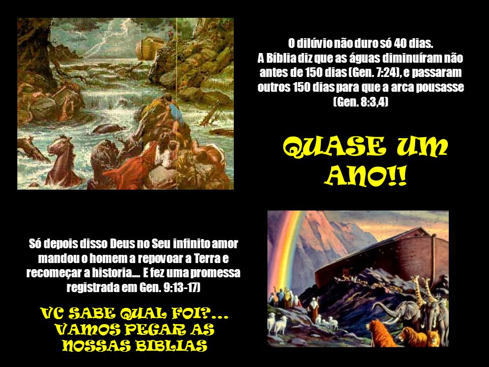 QUASE UM ANO!! VC SABE QUAL FOI ... VAMOS PEGAR AS NOSSAS BIBLIAS