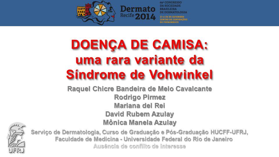 DOENÇA DE CAMISA: uma rara variante da Síndrome de Vohwinkel